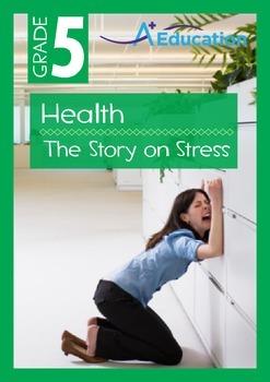 Health - The Story on Stress - Grade 5