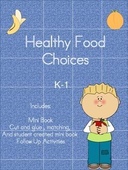 Healthy Food Choices- K-1 Mini Book & Follow up activities