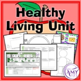 Healthy Living Unit! Healthy Eating, Exercising, Being Hap