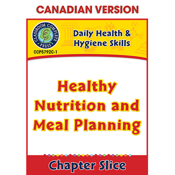 Healthy Nutrition and Meal Planning - Canadian Content Gr. 6-12