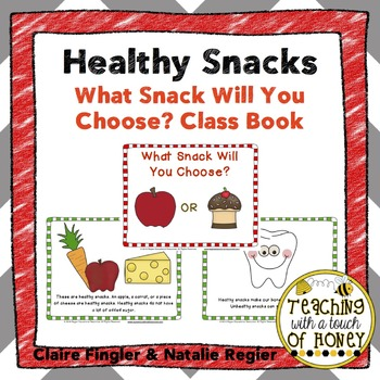 Healthy Snacks: What Snack Will You Choose? Class Book