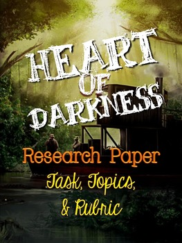 Heart of Darkness, by Joseph Conrad: Research Paper Tasks,