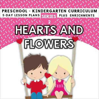 Hearts and Flowers (5-day Thematic Unit)