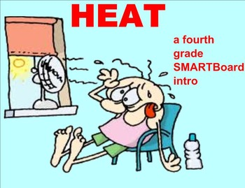 Heat - A Fourth Grade SMARTBoard Introduction