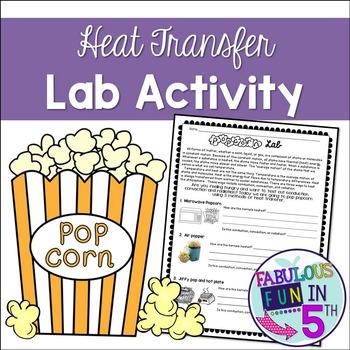 Heat-Conduction Convection Radiation: Popcorn Lab Activity