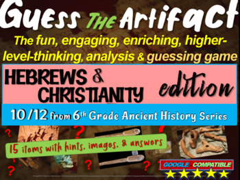 "Hebrews & Early Christians ""Guess the artifact"" game: PPT"