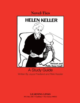 Helen Keller - Novel-Ties Study Guide