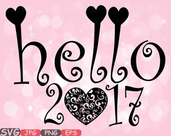 Hello 2017 Heart Happy New Year SVG clipart Winter quotes