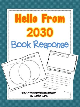 https://www.teacherspayteachers.com/Product/Hello-From-2030-Book-Response-3046240