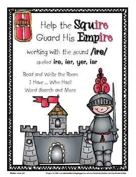 Help Guard the Squire's Empire: Word Work for /ire/ spelle