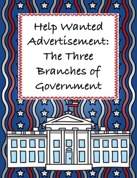 Help Wanted Ad Project: Three Branches of Government / Con