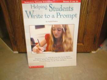 Helping Students Write to a Prompt (Scholastic) by Sydell Rabin