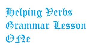 Helping Verbs - Grammar Lesson One