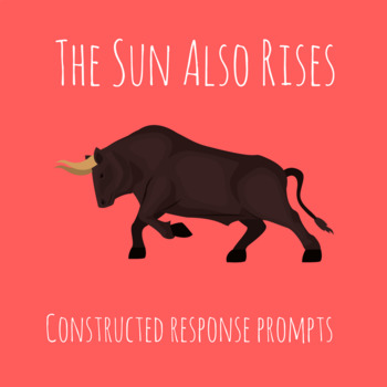 Hemingway's The Sun Also Rises Constructed Response Prompts