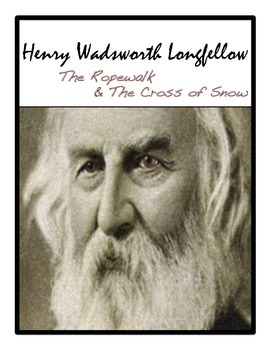 "Henry Wadsworth Longfellow: ""The Ropewalk"" and ""The Cross"