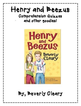Henry and Beezus Chapter Quizzes - Story Comprehension Questions