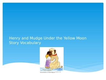 Henry and Mudge Under the Yellow Moon Vocabulary PowerPoint