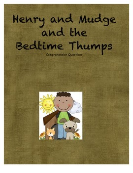 Henry and Mudge and the Bedtime Thumps comprehension questions