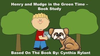 Henry and Mudge in the Green Time - Book Study
