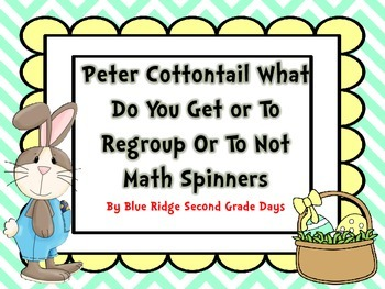 Here Comes Peter Cottontail What Do You Get and To Regroup