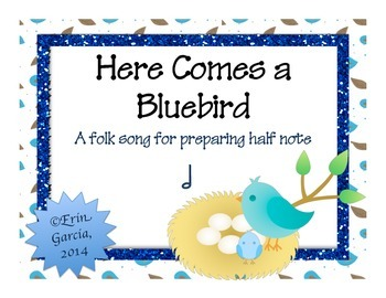 """""""Here Comes a Bluebird""""- A Song for teaching half note"""