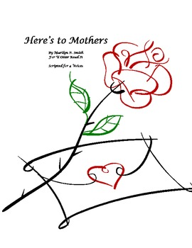 Readers Theatre : Here's to Mothers, a Script for Mother's Day