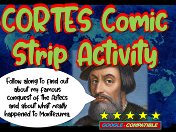"""Hernan Cortes Conquers the Aztecs"" Comic Strip Activity:"