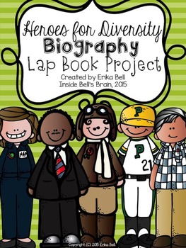 Heroes for Diversity Biography Lap Book Project