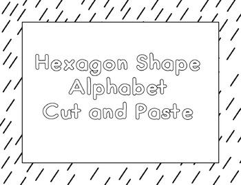 Hexagon Shape Alphabet Cut and Paste ( NO PREP)