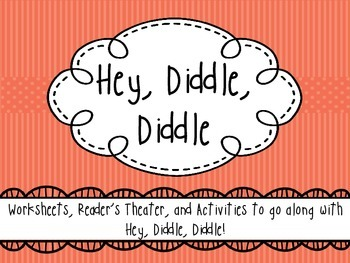 Hey Diddle, Diddle - Activity Packet/Reader's Theater