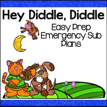 Emergency Sub Plans for Hey Diddle, Diddle