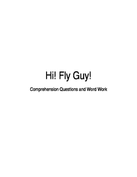 Hi! Fly Guy Comprehension Questions and Word Work