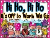 Hi Ho, Hi Ho.  It's Off to Work We Go!  30+ Attention Grab