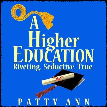 A Higher Education: Riveting. Seductive. True. (Yes! A TRU
