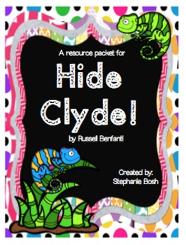 Hide, Clyde! Scott Foresman Reading Street® Resource Packet