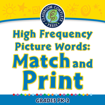 High Frequency Picture Words: Match and Print - MAC Gr. PK-2