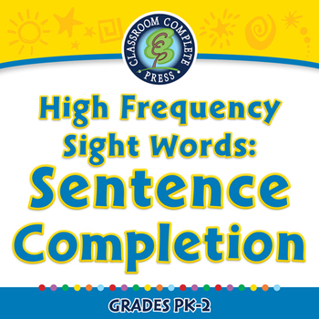 High Frequency Sight Words: Sentence Completion - PC Gr. PK-2