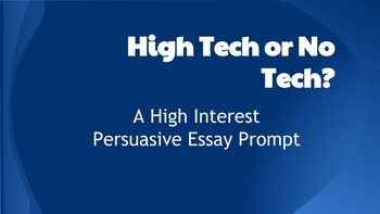 High Tech or No Tech? Persuasive Essay Prompt