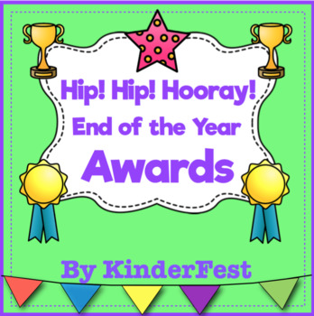 Hip! Hip! Hooray! End of the Year Awards for Kindergarten
