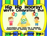 Hip Hip Hooray For the 100th Day!  ~Everything you need fo