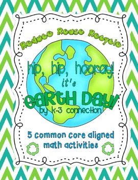 Hip Hip Hooray it's Earth Day! (Common Core Aligned Math A