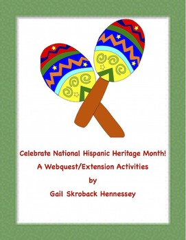 Hispanic Heritage Month! (A Webquest/Extension Activities)