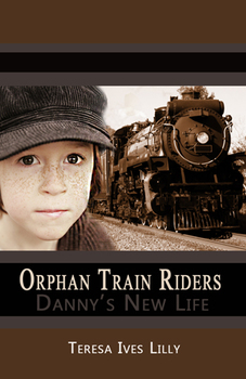 Orphan Train Riders Danny's New Life Historical Chapter Bo