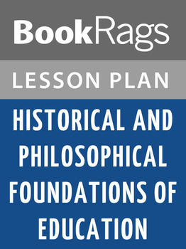 Historical and Philosophical Foundations of Education: Les