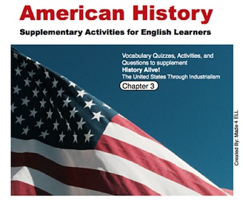 History Alive: The US through Industrialism Chapter 3 for ELL