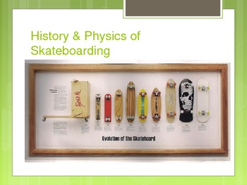 History & Physics of Skateboarding
