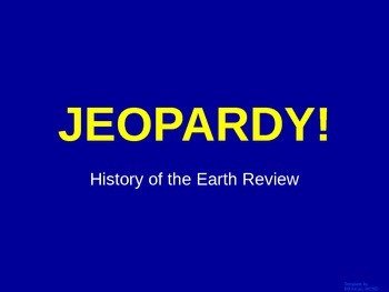History of the Earth  - Jeopardy Review