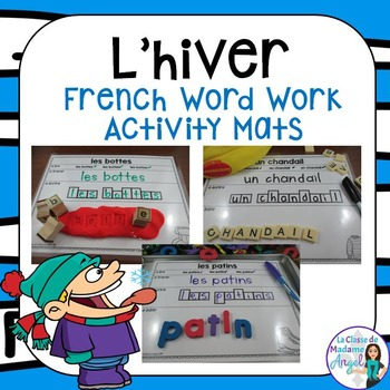 Hiver:  Winter Themed Word Work Activity Mats in French