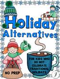 Holiday Alternatives and Christmas Alternatives - No Prep