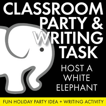 Holiday Fun! FREE White Elephant Party and Real-Life Writi